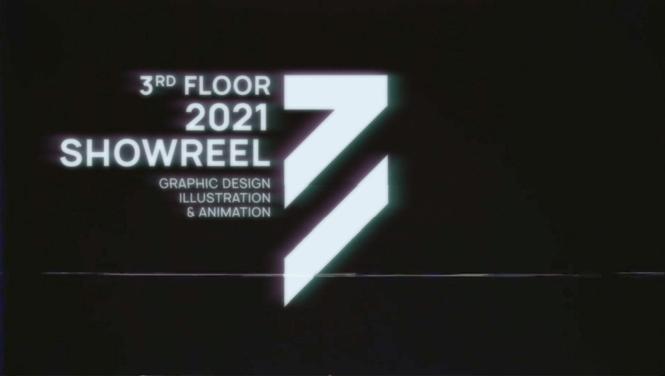 Showreel 06 - 2021 3rd Floor Showreel